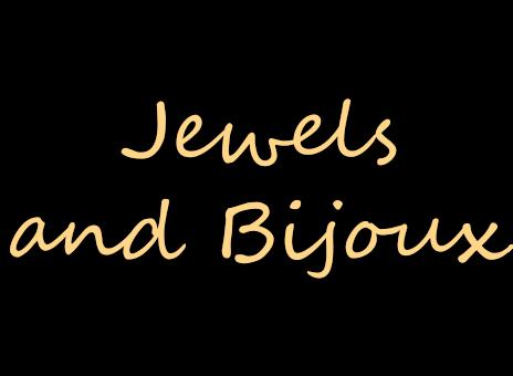Jewels & Bijoux